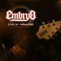 Embryo :  Live in rehearsal