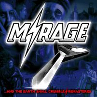 MIRAGE : Remastered 2018 ...and the Earth Shall Crumble