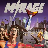 Mirage : ...and the earth shall crumble